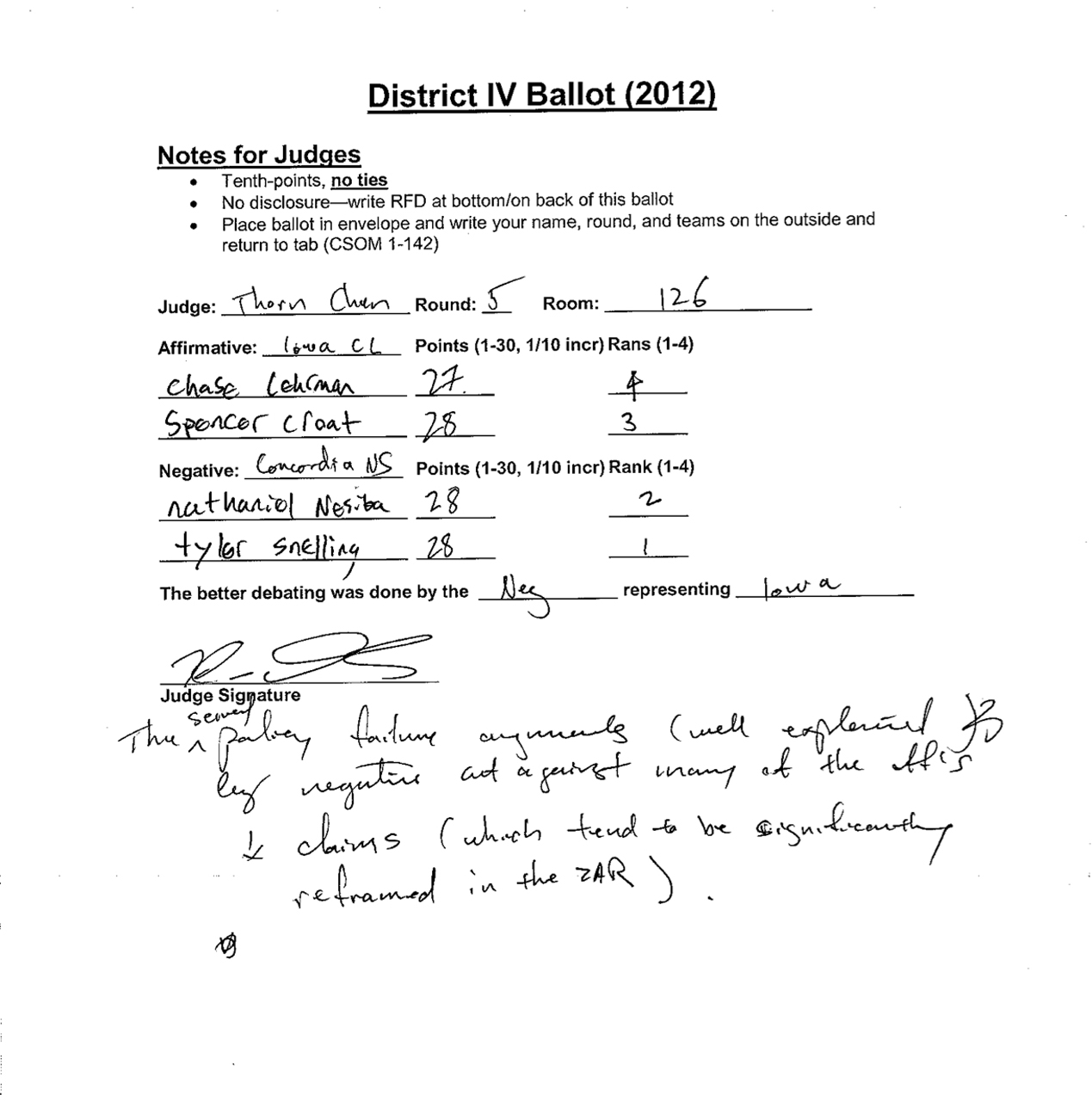 This ballot came from junior Nathaniel Nesiba and freshman Tyler Snelling's debate on the weekend of Feb. 25 and 26. Although the team scored higher than their opponents, the other school, the judge had written the other school's name as the winner.