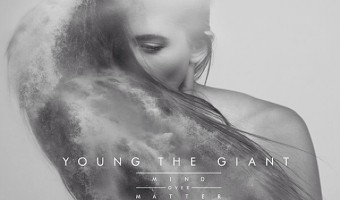 Young The Giant 'Mind Over Matter'