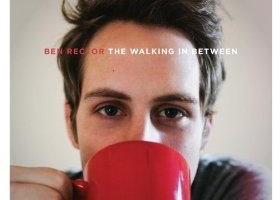 Ben Rector 'The Walking in Between'