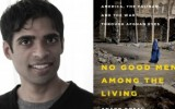 Q&A with National Book Award finalist Anand Gopal